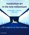 Installation Art in the New Millennium by Nicolas De Oliveira