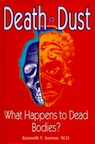 Death to Dust: What Happens to Dead Bodies? by Kenneth Iserson