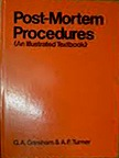 Post-Mortem Procedures: An Illustrated Textbook by G. Austin Gresham, Arthur F. Turner