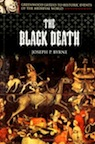 The Black Death: Greenwood Guides to Historic Events of the Medieval World by Joseph P. Byrne