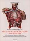 Atlas of Human Anatomy and Surgery: The Complete Plates of 1831-1854 by Jean-Marie Le Minor, Henri Sick