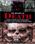 The History of Death: Burial Customs and Funeral Rites by Michael Kerrigan