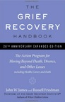 The Grief Recovery Handbook by John W. James, Russell Friedman