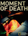 National Geographic: Moment of Death TV show