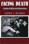 Facing Death: Images, Insights, and Interventions by Sandra L. Bertman