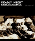 Deadly Intent: Crime and Punishment Photographs from the Burns Archive by Stanley Burns
