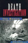 Death Investigations: The Basics by Brad Randall