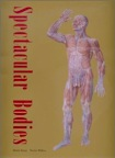 Spectacular Bodies: The Art and Science of the Human Body from Leonardo to Now by Martin Kemp, Marina Wallace