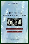A Fly for the Prosecution: How Insect Evidence Helps Solve Crimes by M. Lee Goff