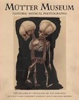 Mütter Museum: Historic Medical Photographs by College of Physicians of Philadelphia